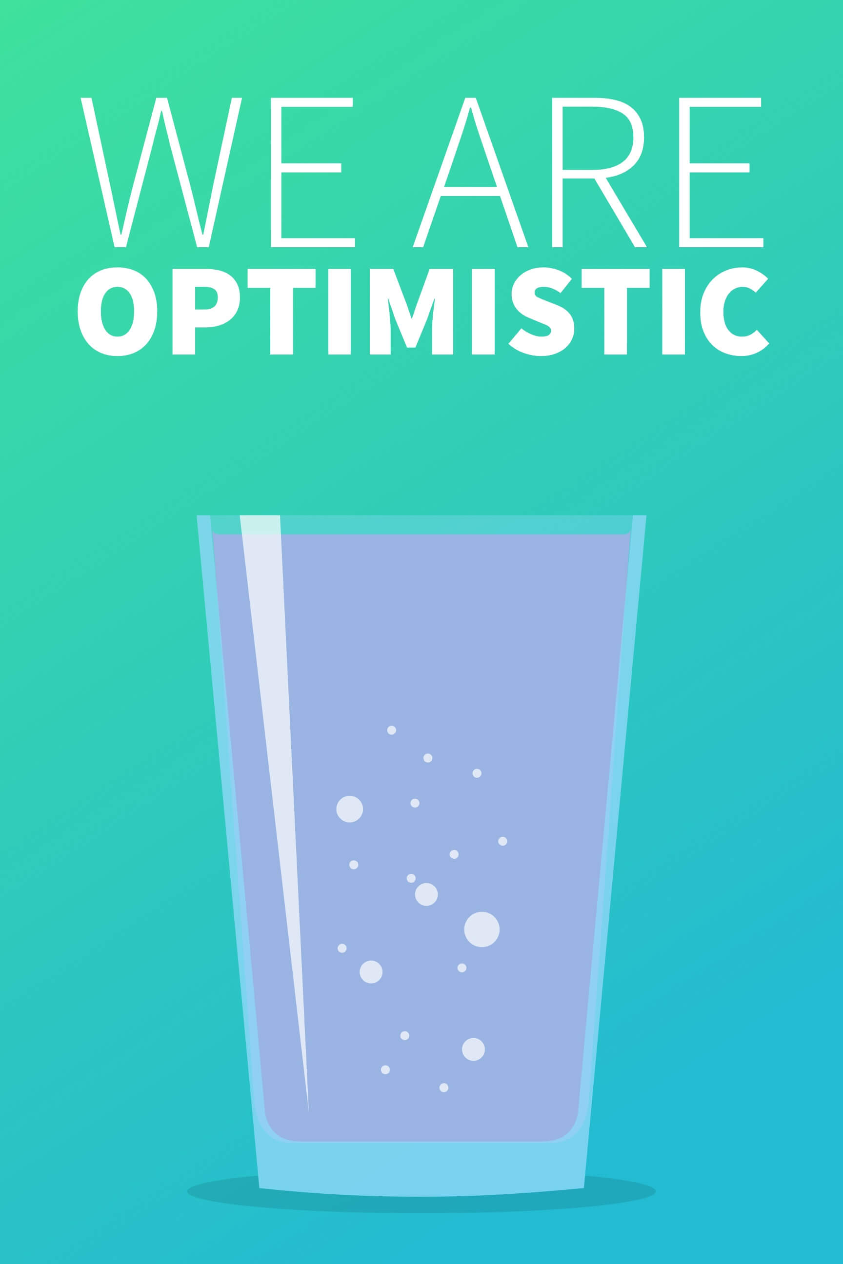 We Are Optimistic